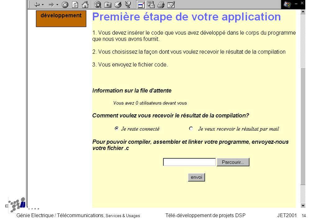 Génie Electrique / Télécommunications, Services & Usages Télé-développement de projets DSP JET2001 14