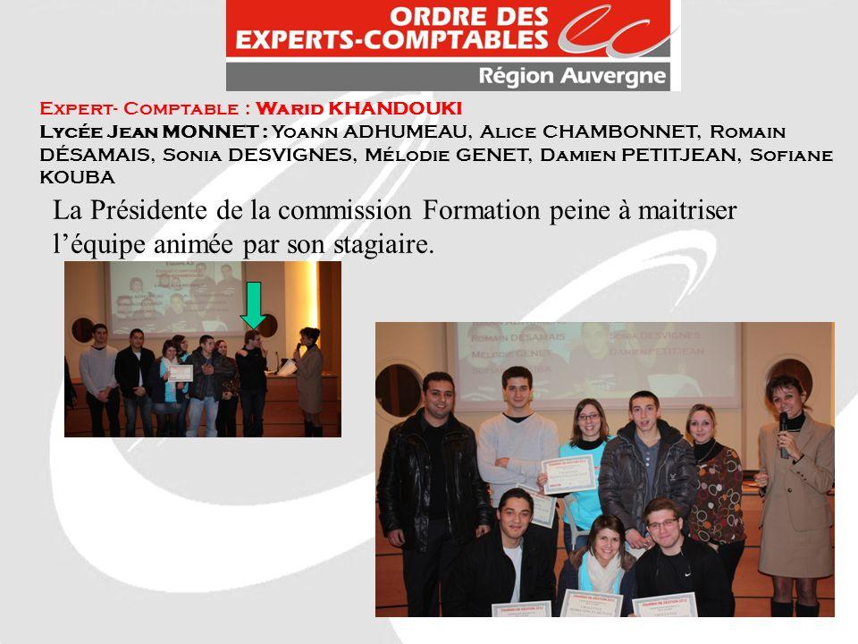 Expert- Comptable : Warid KHANDOUKI Lycée Jean MONNET : Yoann ADHUMEAU, Alice CHAMBONNET, Romain DÉSAMAIS, Sonia DESVIGNES, Mélodie GENET, Damien PETI