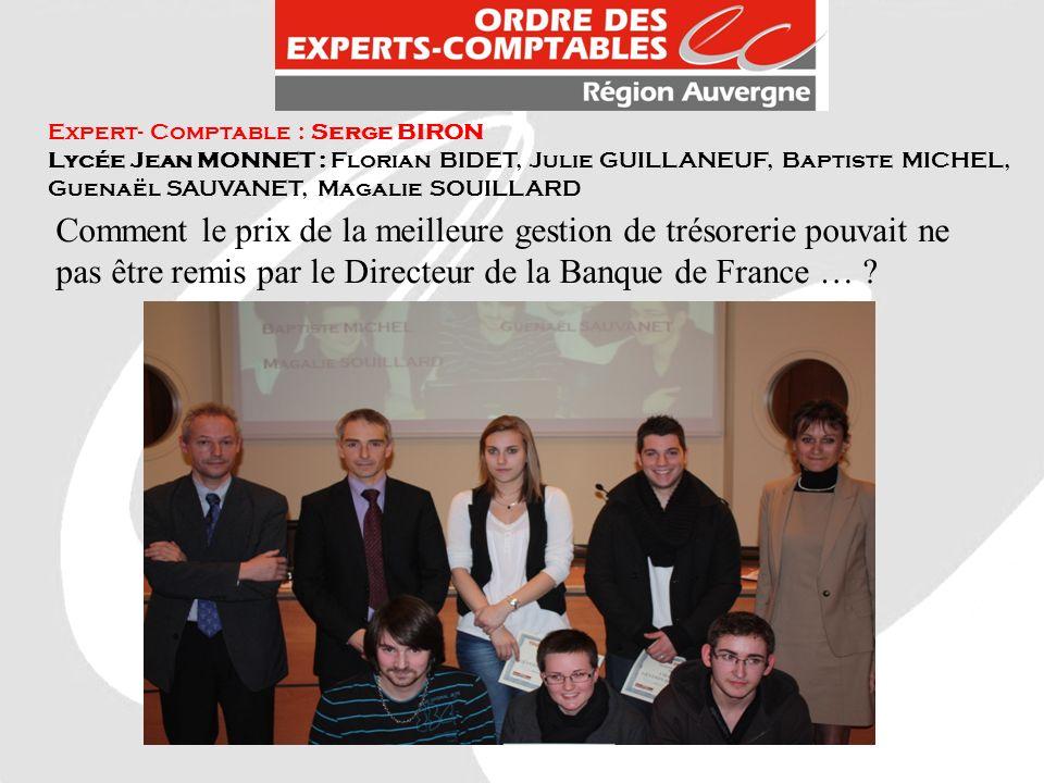 Expert- Comptable : Serge BIRON Lycée Jean MONNET : Florian BIDET, Julie GUILLANEUF, Baptiste MICHEL, Guenaël SAUVANET, Magalie SOUILLARD Comment le p