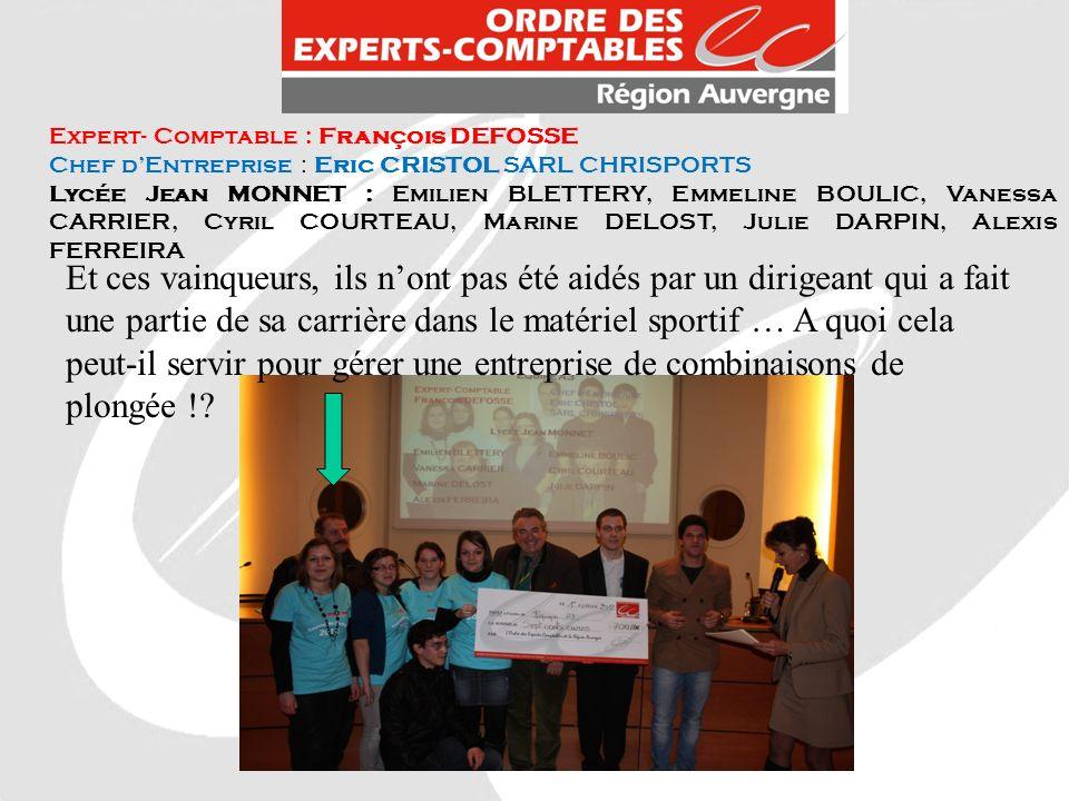 Expert- Comptable : François DEFOSSE Chef dEntreprise : Eric CRISTOL SARL CHRISPORTS Lycée Jean MONNET : Emilien BLETTERY, Emmeline BOULIC, Vanessa CA
