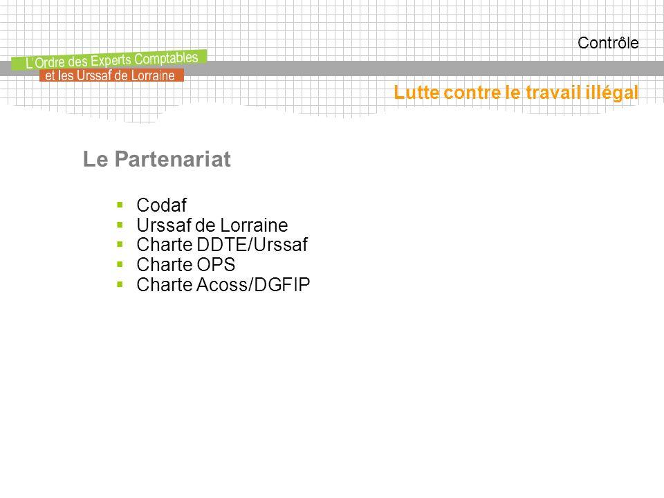 Contrôle Le Partenariat Codaf Urssaf de Lorraine Charte DDTE/Urssaf Charte OPS Charte Acoss/DGFIP Lutte contre le travail illégal