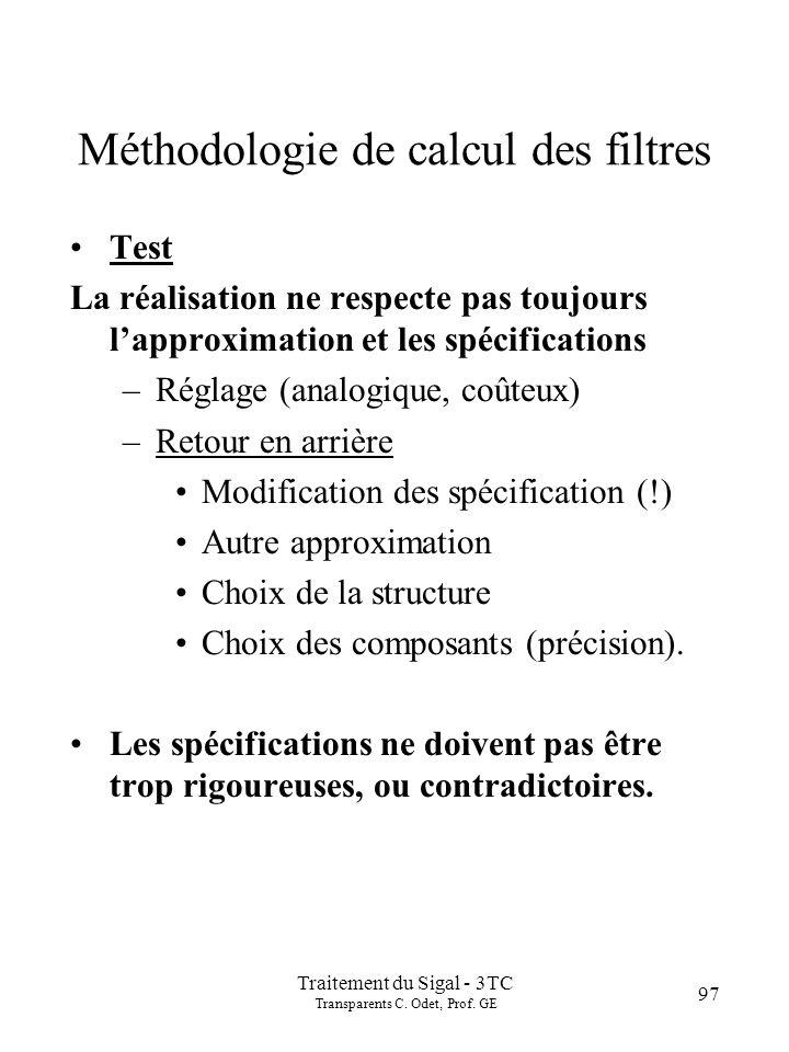 Traitement du Sigal - 3TC Transparents C. Odet, Prof. GE 97 Méthodologie de calcul des filtres Test La réalisation ne respecte pas toujours lapproxima