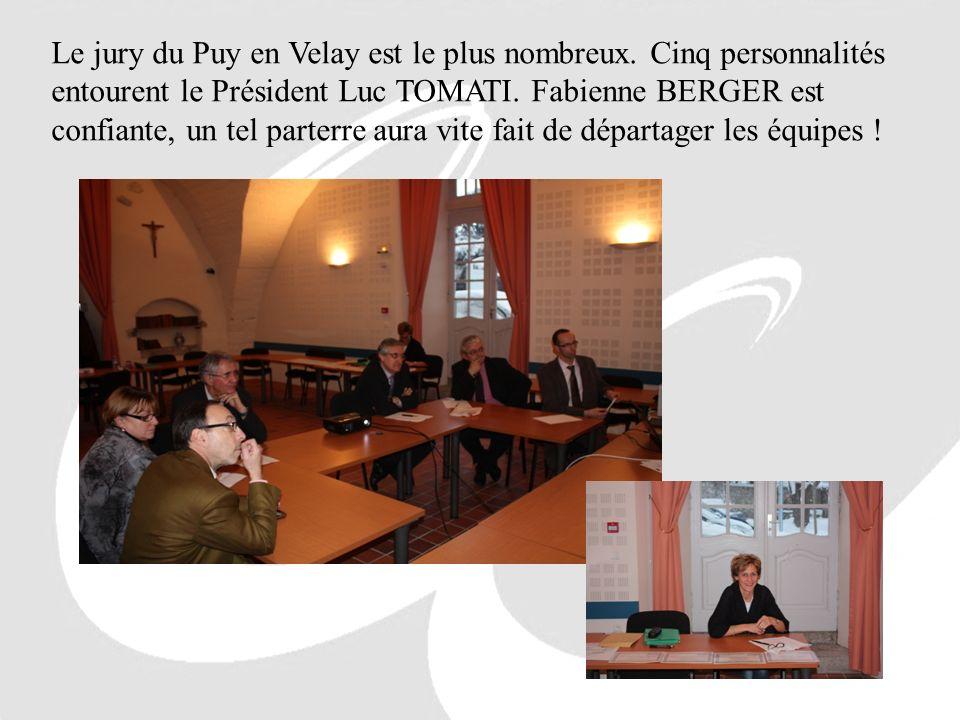 Le jury du Puy en Velay est le plus nombreux. Cinq personnalités entourent le Président Luc TOMATI. Fabienne BERGER est confiante, un tel parterre aur