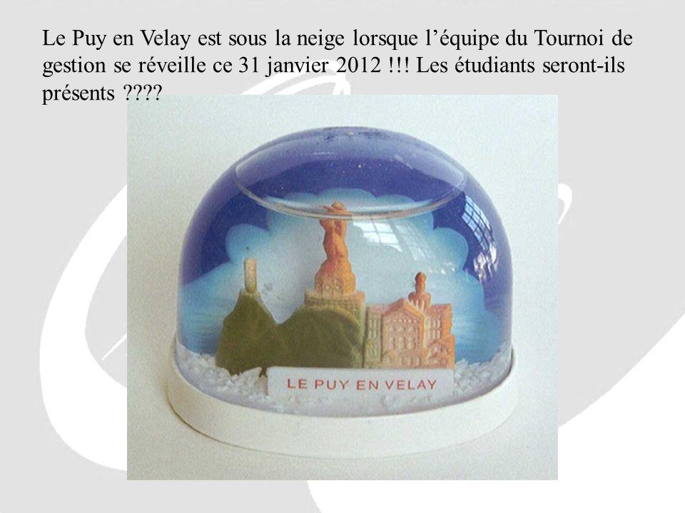 Le Puy en Velay est sous la neige lorsque léquipe du Tournoi de gestion se réveille ce 31 janvier 2012 !!! Les étudiants seront-ils présents ????