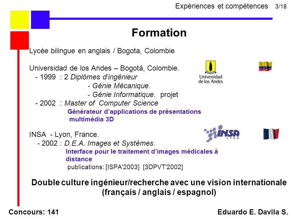 Formation Lycée bilingue en anglais / Bogota, Colombie Universidad de los Andes – Bogotá, Colombie. - 1999 : 2 Diplômes dingénieur - Génie Mécanique.