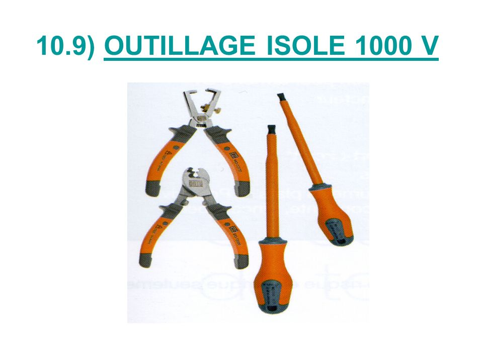 10.9) OUTILLAGE ISOLE 1000 V