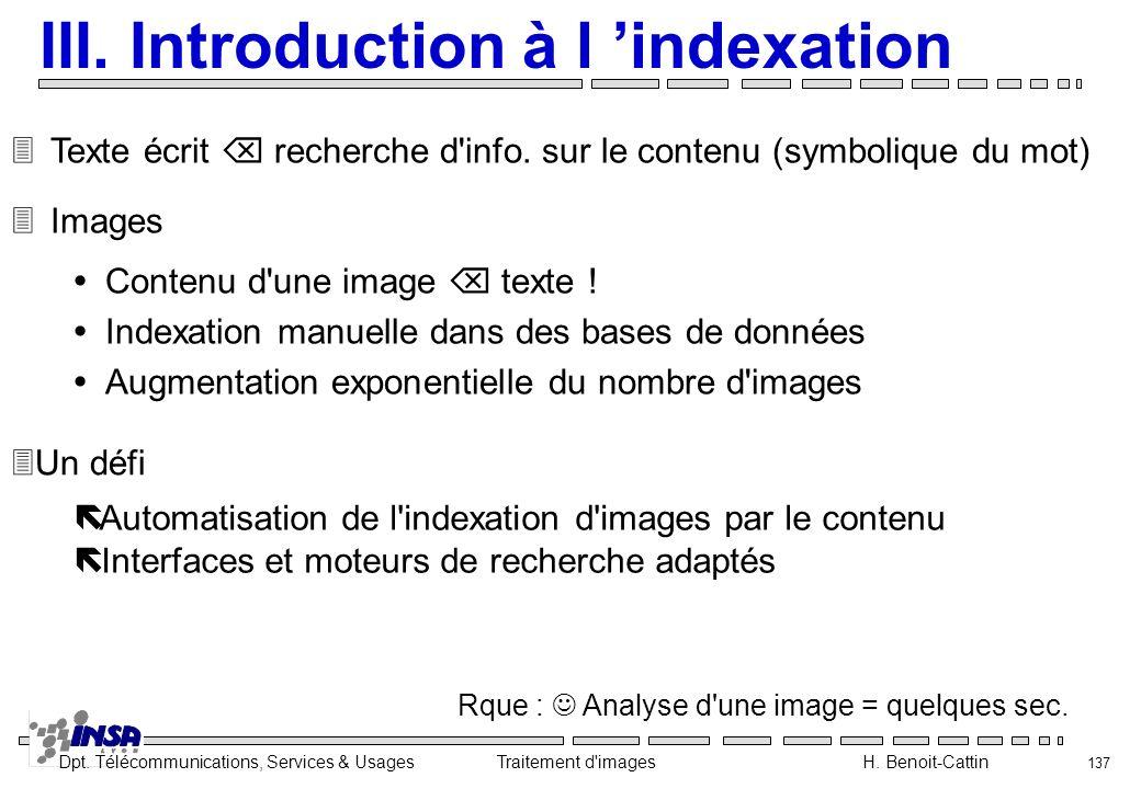 Dpt. Télécommunications, Services & Usages Traitement d'images H. Benoit-Cattin 137 III. Introduction à l indexation 3Texte écrit recherche d'info. su