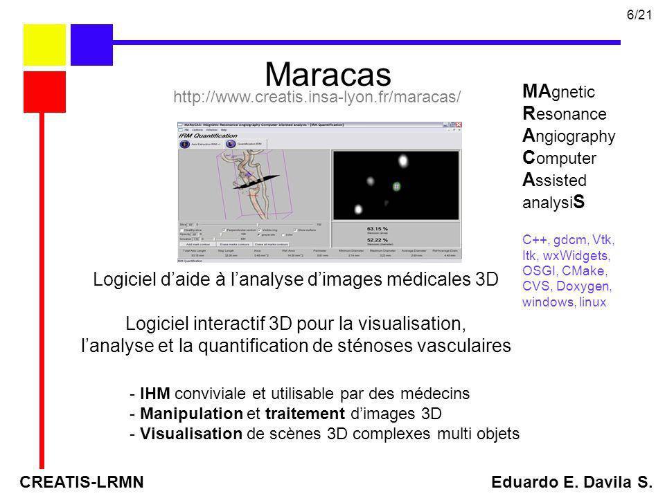 Maracas MA gnetic R esonance A ngiography C omputer A ssisted analysi S C++, gdcm, Vtk, Itk, wxWidgets, OSGI, CMake, CVS, Doxygen, windows, linux Logi