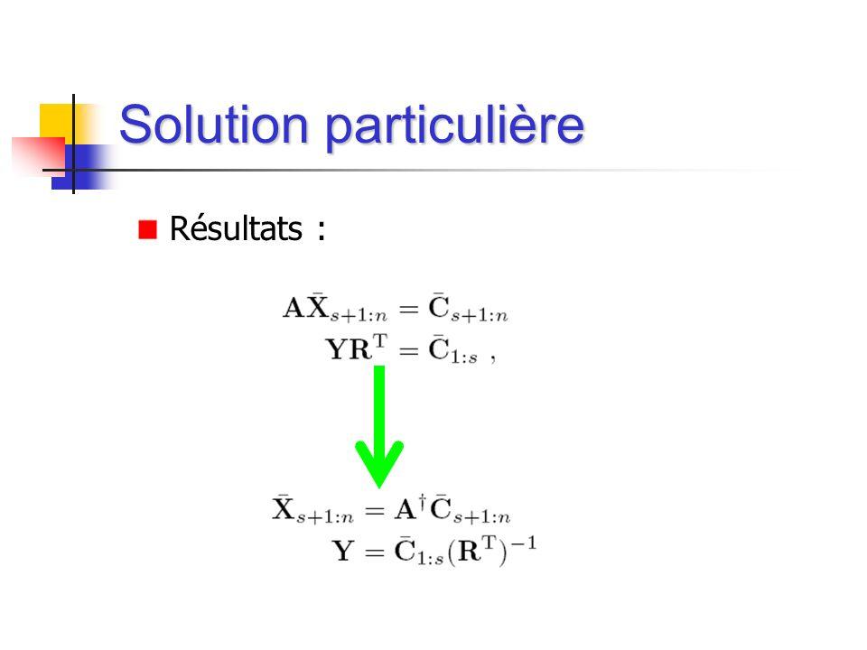 Résultats : Solution particulière