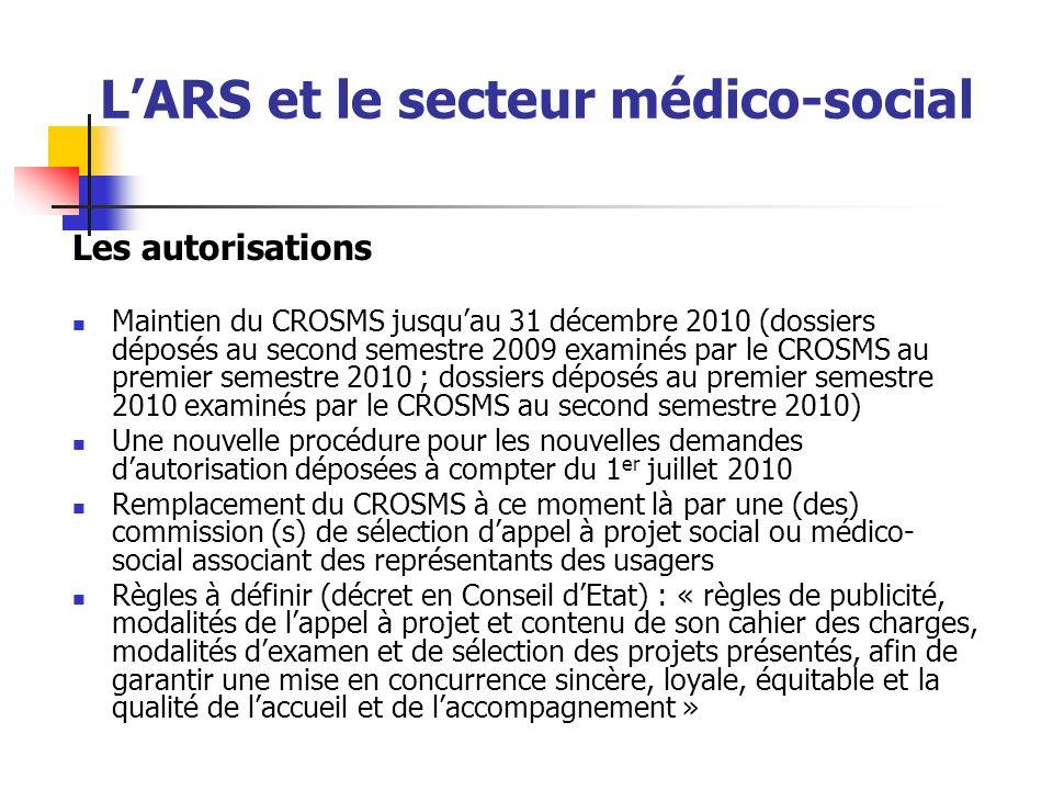 LARS et le secteur médico-social Les autorisations Maintien du CROSMS jusquau 31 décembre 2010 (dossiers déposés au second semestre 2009 examinés par