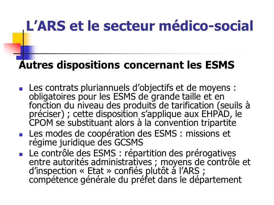 LARS et le secteur médico-social Autres dispositions concernant les ESMS Les contrats pluriannuels dobjectifs et de moyens : obligatoires pour les ESM