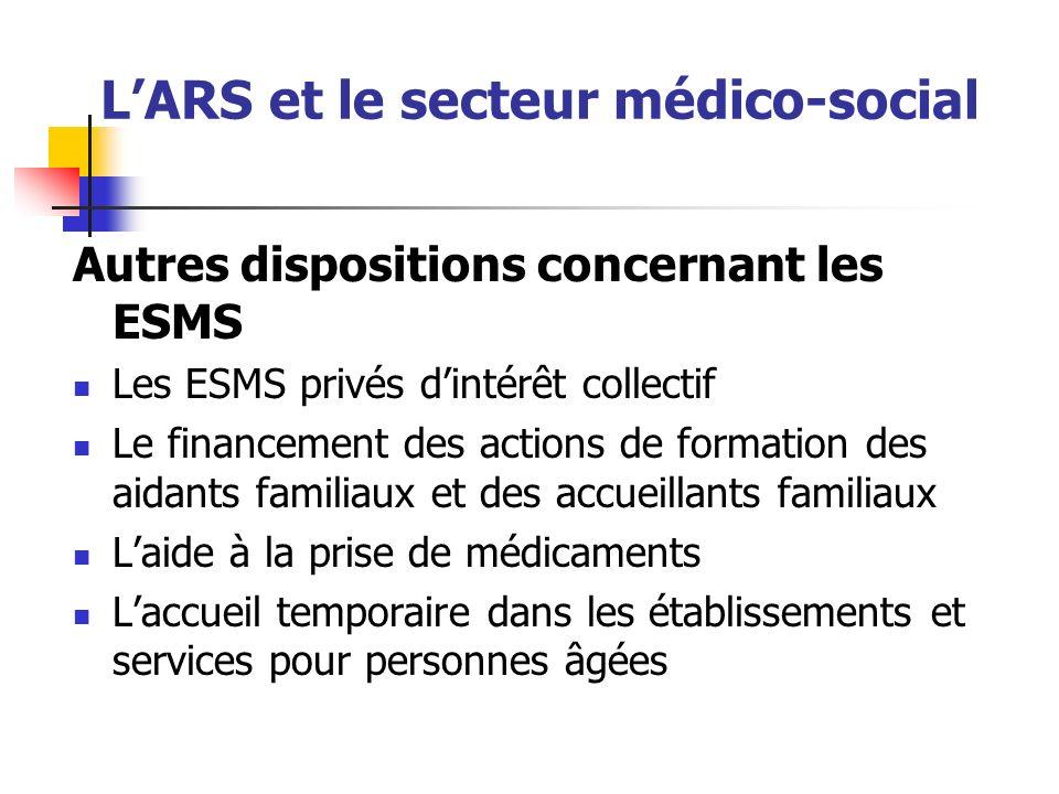 LARS et le secteur médico-social Autres dispositions concernant les ESMS Les ESMS privés dintérêt collectif Le financement des actions de formation de