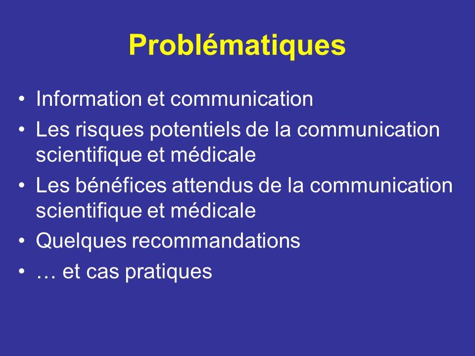 Problématiques Information et communication Les risques potentiels de la communication scientifique et médicale Les bénéfices attendus de la communica