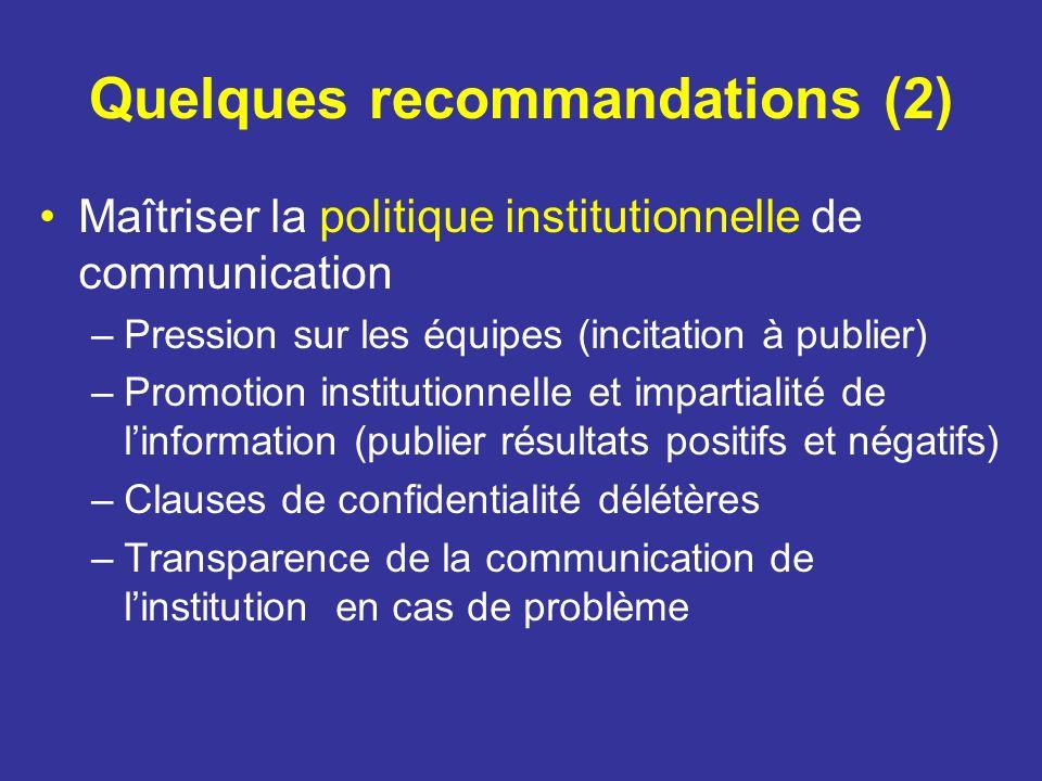 Quelques recommandations (2) Maîtriser la politique institutionnelle de communication –Pression sur les équipes (incitation à publier) –Promotion inst