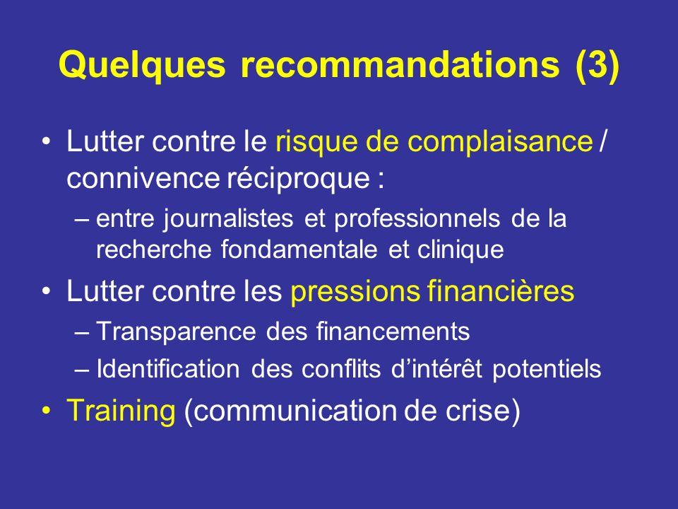 Quelques recommandations (3) Lutter contre le risque de complaisance / connivence réciproque : –entre journalistes et professionnels de la recherche f