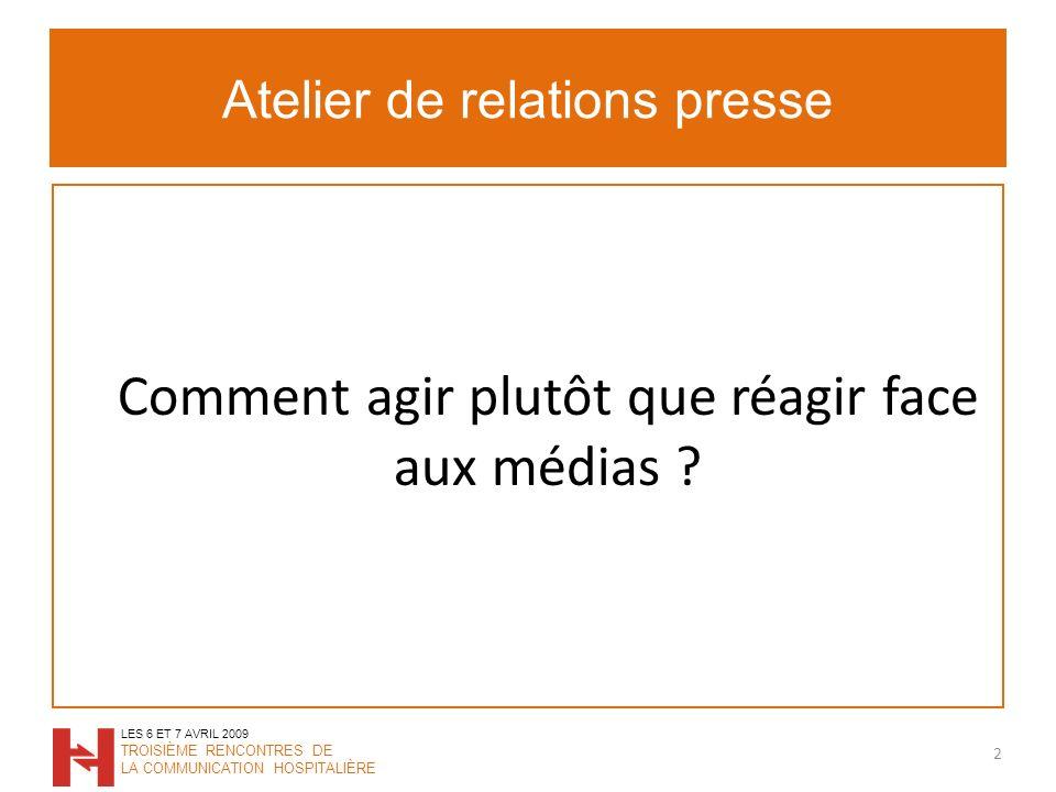 Atelier de relations presse Comment agir plutôt que réagir face aux médias .
