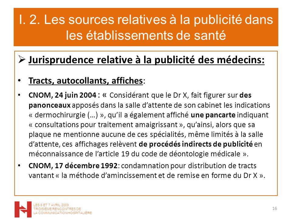 I. 2. Les sources relatives à la publicité dans les établissements de santé Jurisprudence relative à la publicité des médecins: Tracts, autocollants,