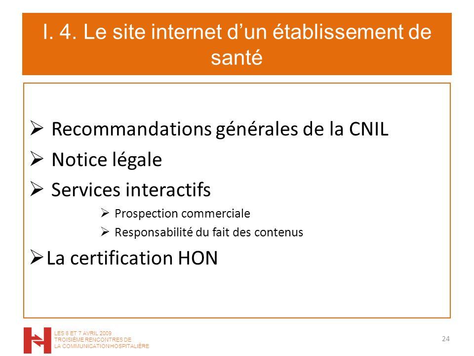 I. 4. Le site internet dun établissement de santé Recommandations générales de la CNIL Notice légale Services interactifs Prospection commerciale Resp