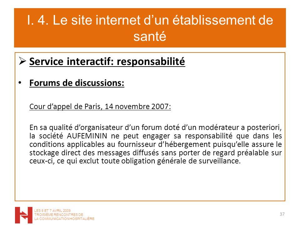 I. 4. Le site internet dun établissement de santé Service interactif: responsabilité Forums de discussions: Cour dappel de Paris, 14 novembre 2007: En