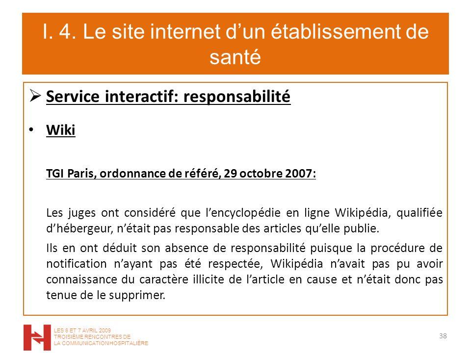 I. 4. Le site internet dun établissement de santé Service interactif: responsabilité Wiki TGI Paris, ordonnance de référé, 29 octobre 2007: Les juges