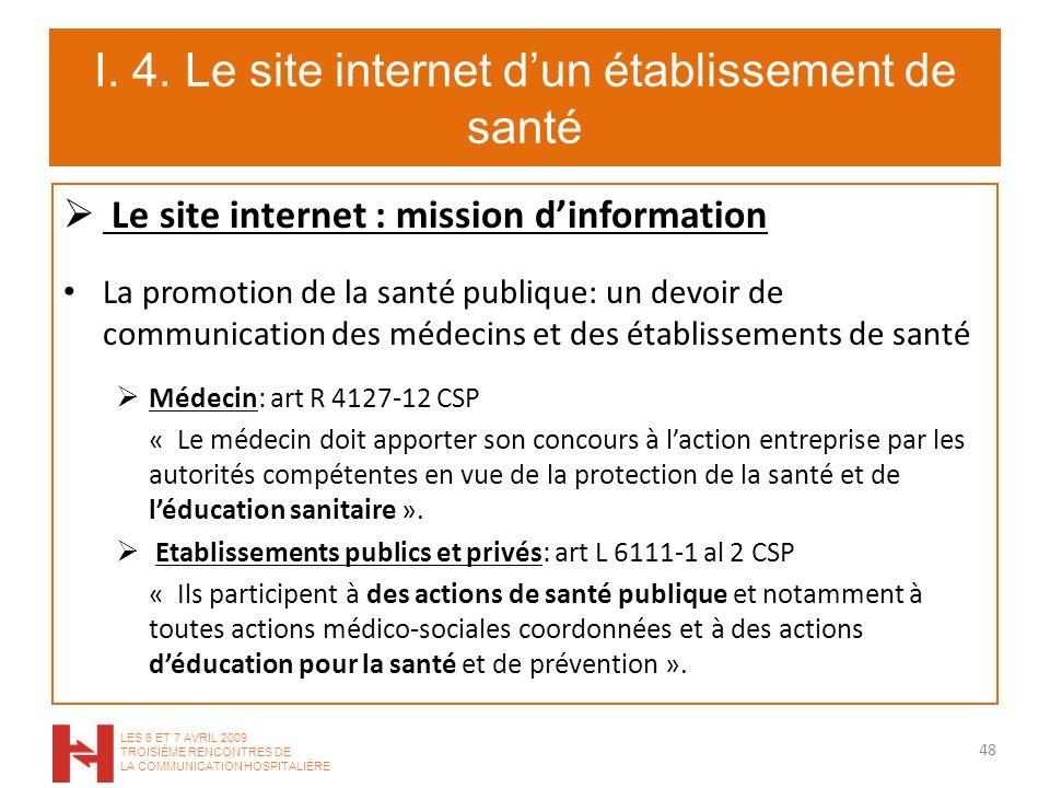 I. 4. Le site internet dun établissement de santé Le site internet : mission dinformation La promotion de la santé publique: un devoir de communicatio