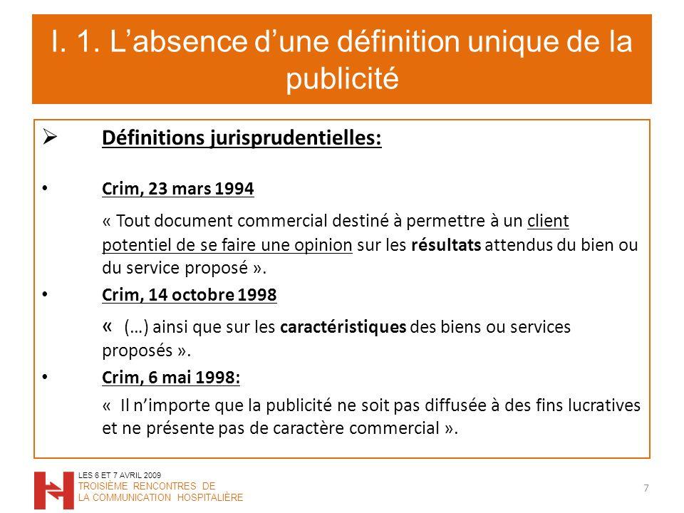 I. 1. Labsence dune définition unique de la publicité Définitions jurisprudentielles: Crim, 23 mars 1994 « Tout document commercial destiné à permettr