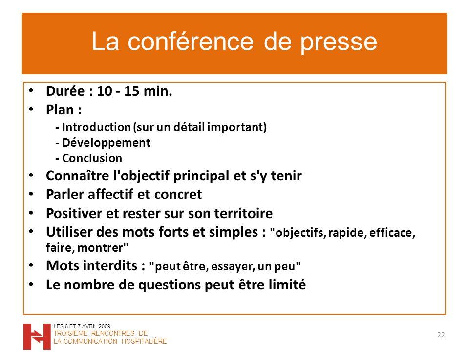 La conférence de presse Durée : 10 - 15 min.