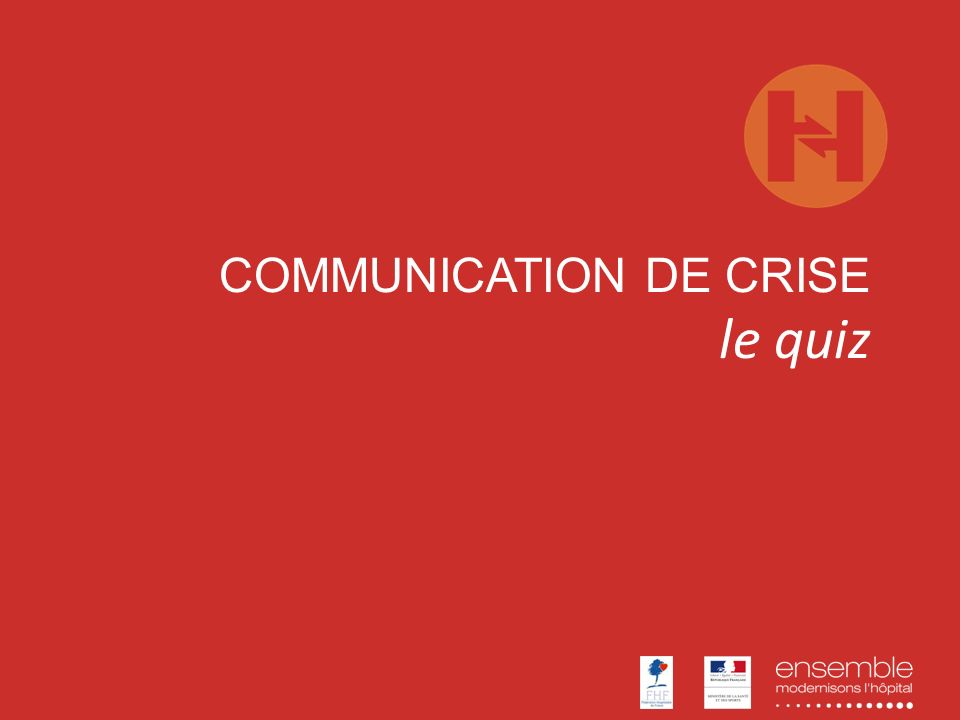 COMMUNICATION DE CRISE le quiz