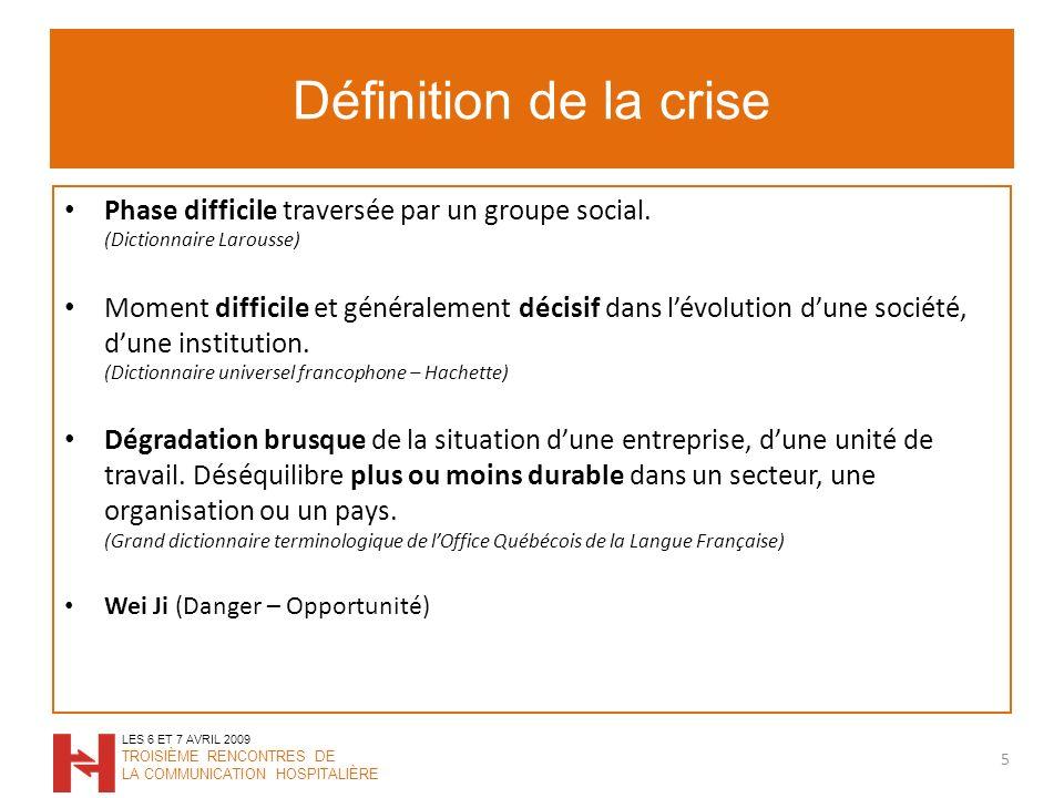 Définition de la crise Phase difficile traversée par un groupe social.