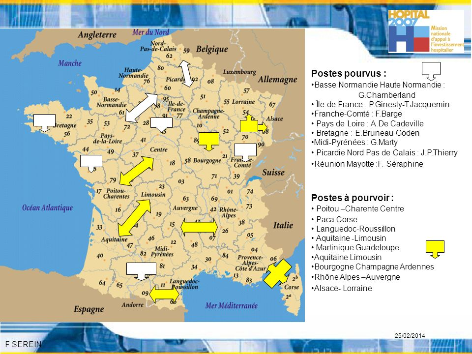 F SEREIN 25/02/2014 Postes pourvus : Basse Normandie Haute Normandie : G.Chamberland Île de France : P.Ginesty-T.Jacquemin Franche-Comté : F.Barge Pay