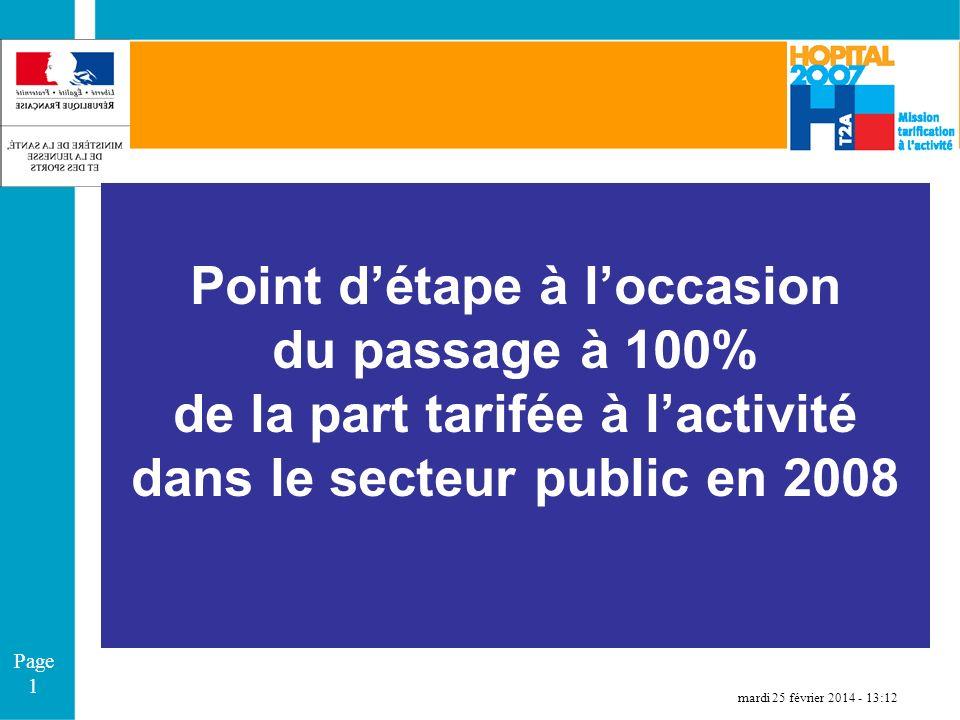 Page 1 Point détape à loccasion du passage à 100% de la part tarifée à lactivité dans le secteur public en 2008 mardi 25 février 2014 - 13:12