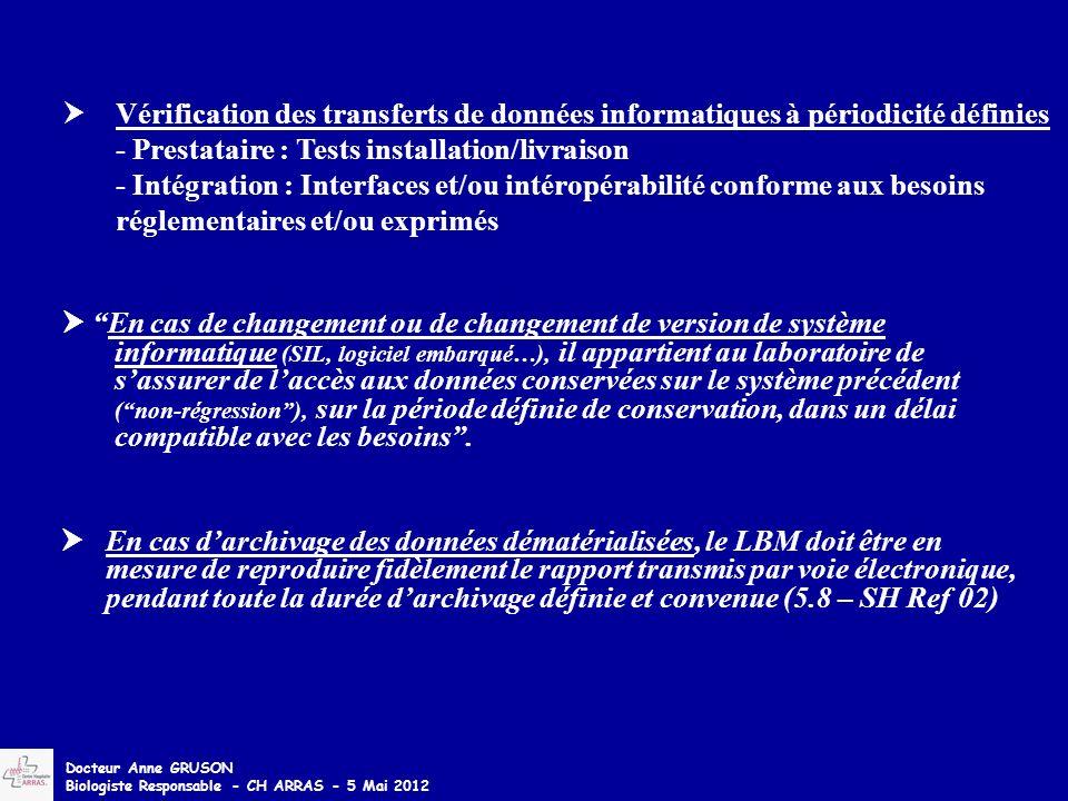Vérification des transferts de données informatiques à périodicité définies - Prestataire : Tests installation/livraison - Intégration : Interfaces et