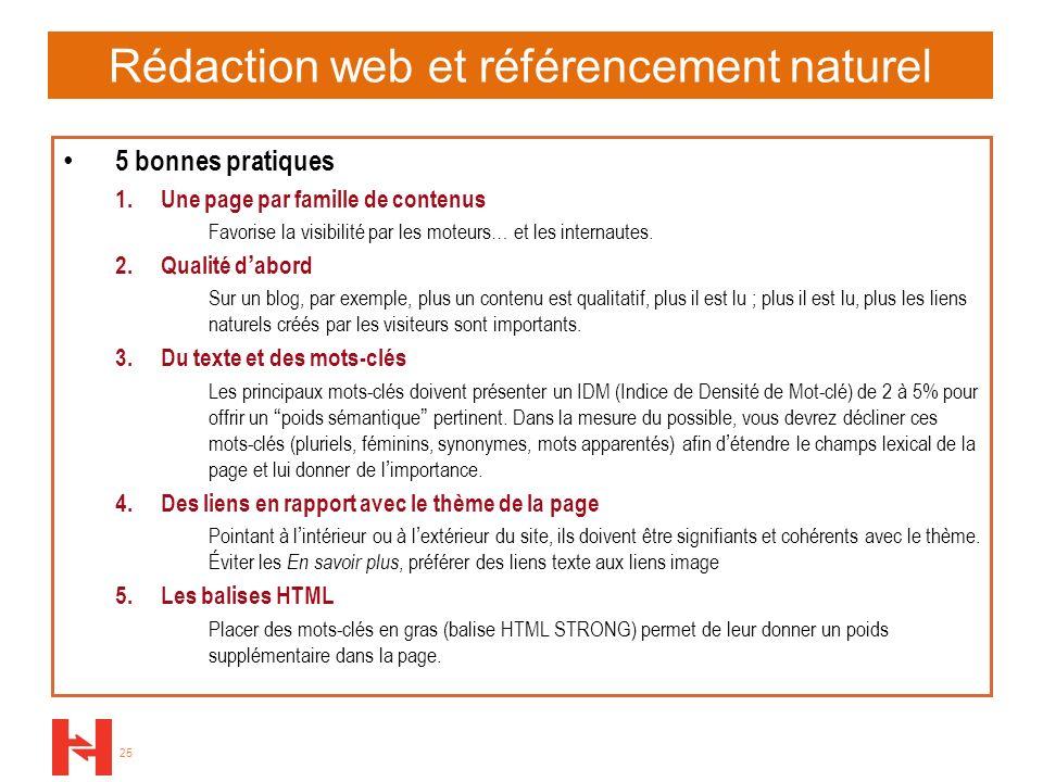 25 Rédaction web et référencement naturel 5 bonnes pratiques 1. Une page par famille de contenus Favorise la visibilité par les moteurs… et les intern