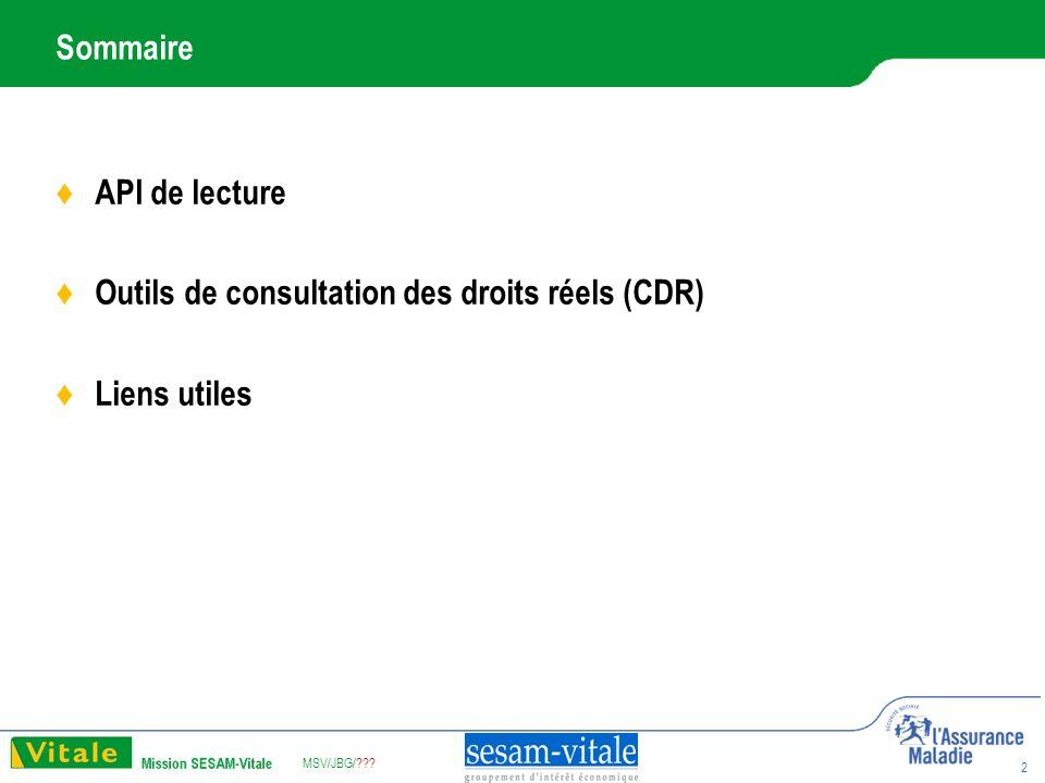 MSV/JBG/ 2 Sommaire API de lecture Outils de consultation des droits réels (CDR) Liens utiles