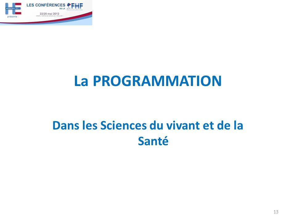 La PROGRAMMATION Dans les Sciences du vivant et de la Santé 13