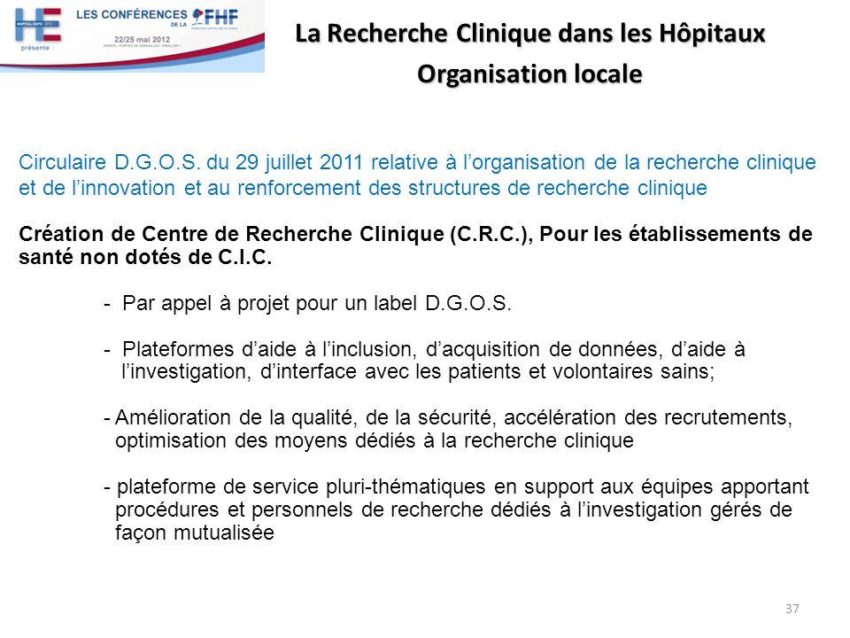 La Recherche Clinique dans les Hôpitaux Organisation locale Circulaire D.G.O.S. du 29 juillet 2011 relative à lorganisation de la recherche clinique e