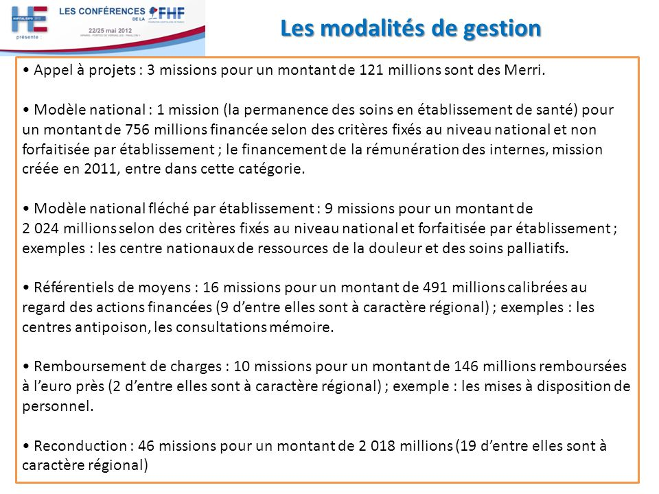 Les modalités de gestion 7 Appel à projets : 3 missions pour un montant de 121 millions sont des Merri. Modèle national : 1 mission (la permanence des