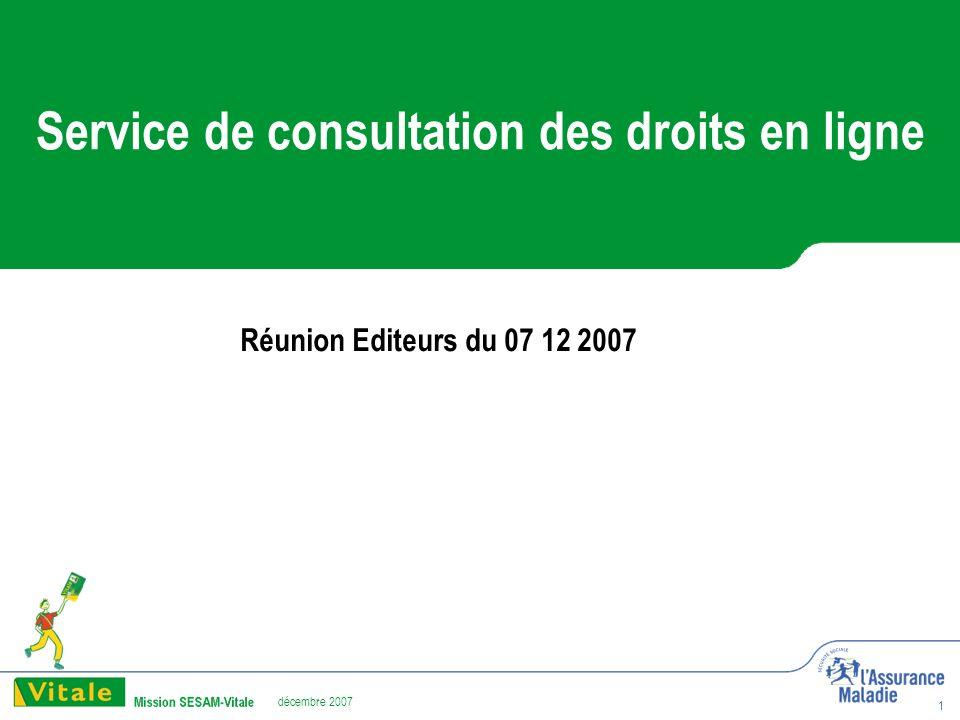 décembre 2007 1 Service de consultation des droits en ligne Réunion Editeurs du 07 12 2007