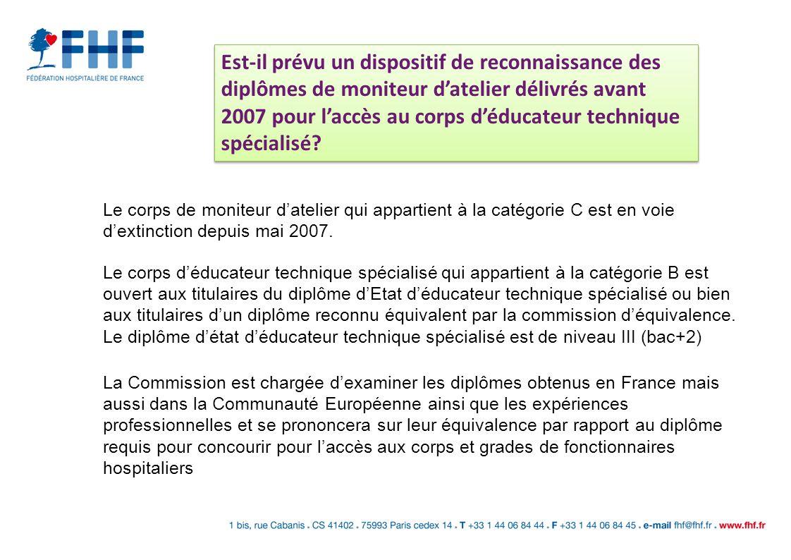Est-il prévu un dispositif de reconnaissance des diplômes de moniteur datelier délivrés avant 2007 pour laccès au corps déducateur technique spécialis
