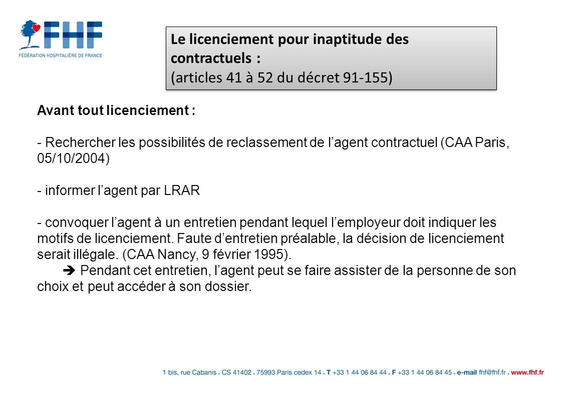 Avant tout licenciement : - Rechercher les possibilités de reclassement de lagent contractuel (CAA Paris, 05/10/2004) - informer lagent par LRAR - con