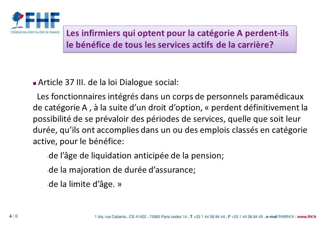 Les infirmiers qui optent pour la catégorie A perdent-ils le bénéfice de tous les services actifs de la carrière? 4 / 8 Article 37 III. de la loi Dial