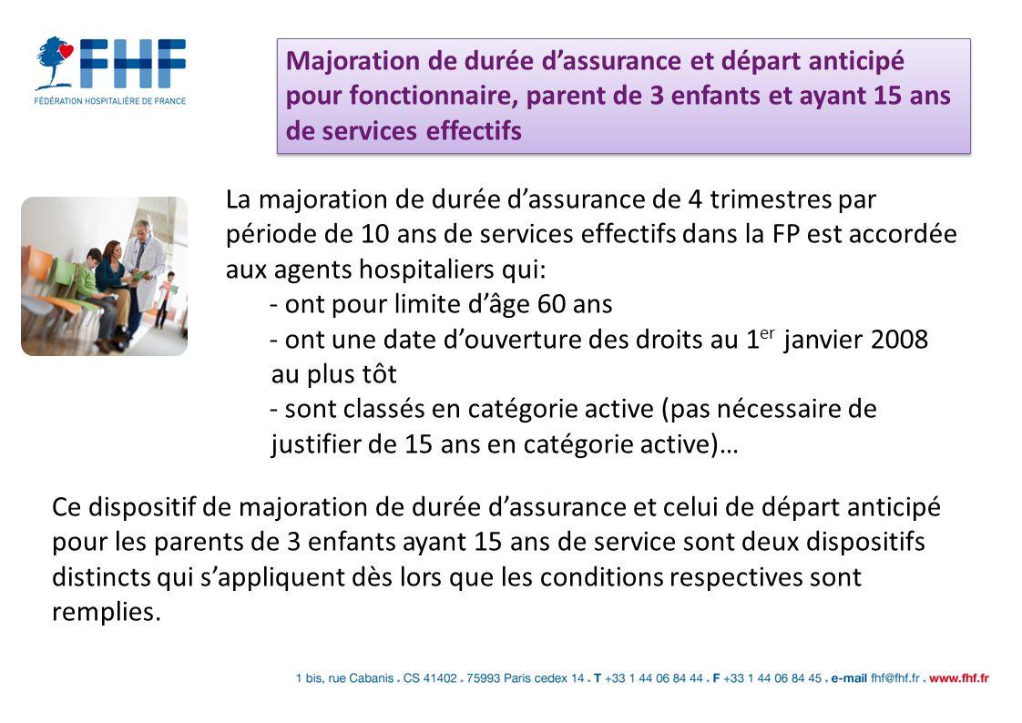 Majoration de durée dassurance et départ anticipé pour fonctionnaire, parent de 3 enfants et ayant 15 ans de services effectifs La majoration de durée