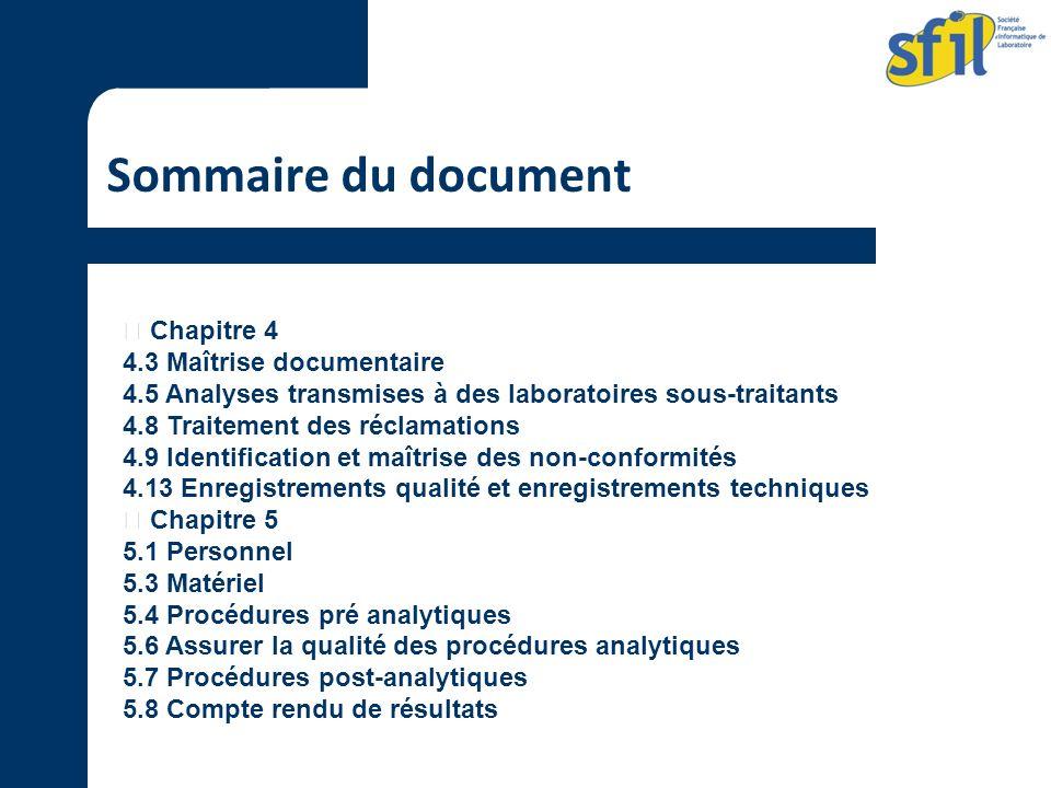 Sommaire du document Chapitre 4 4.3 Maîtrise documentaire 4.5 Analyses transmises à des laboratoires sous-traitants 4.8 Traitement des réclamations 4.