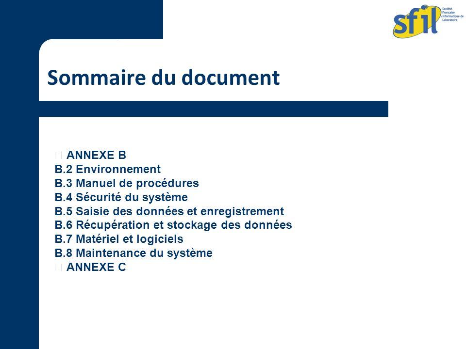 Sommaire du document ANNEXE B B.2 Environnement B.3 Manuel de procédures B.4 Sécurité du système B.5 Saisie des données et enregistrement B.6 Récupéra