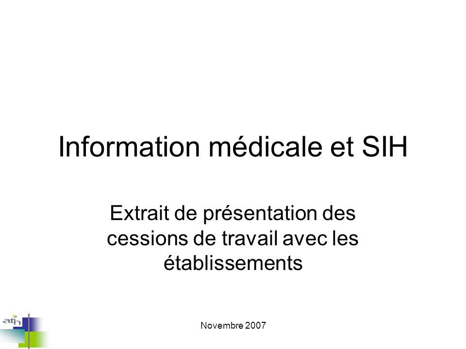 Novembre 2007 Information médicale et SIH Extrait de présentation des cessions de travail avec les établissements