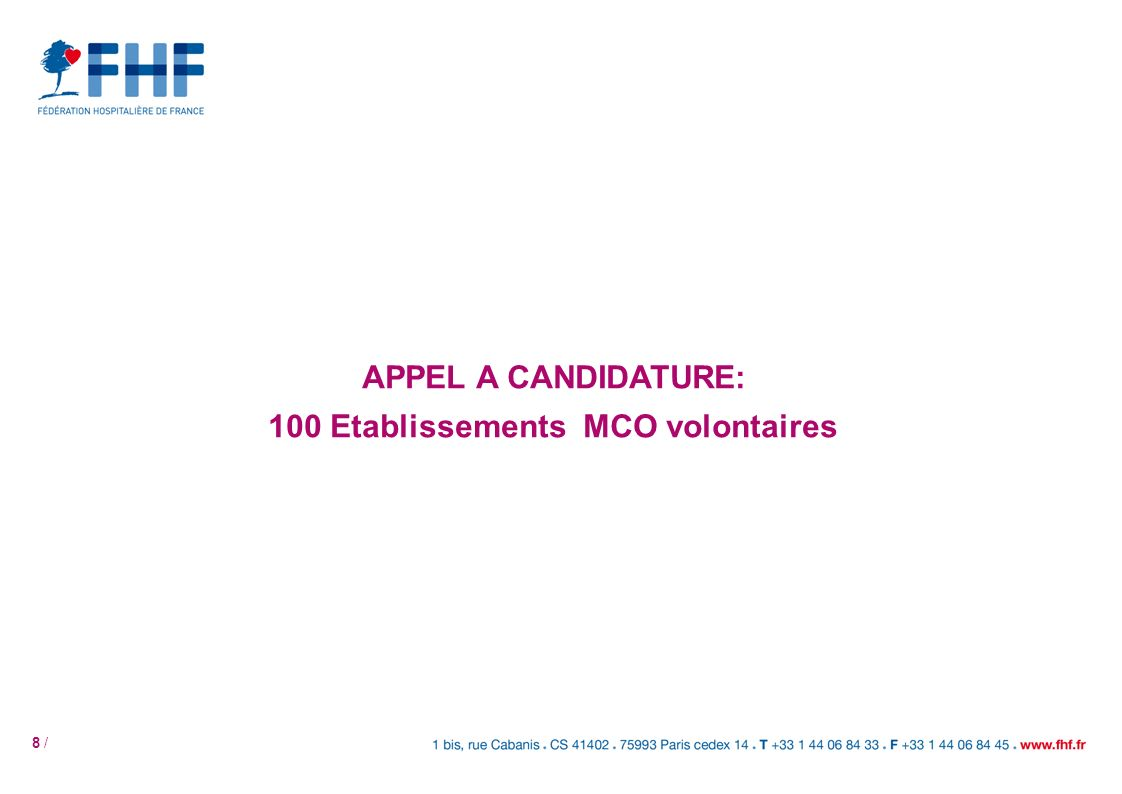 8 / APPEL A CANDIDATURE: 100 Etablissements MCO volontaires