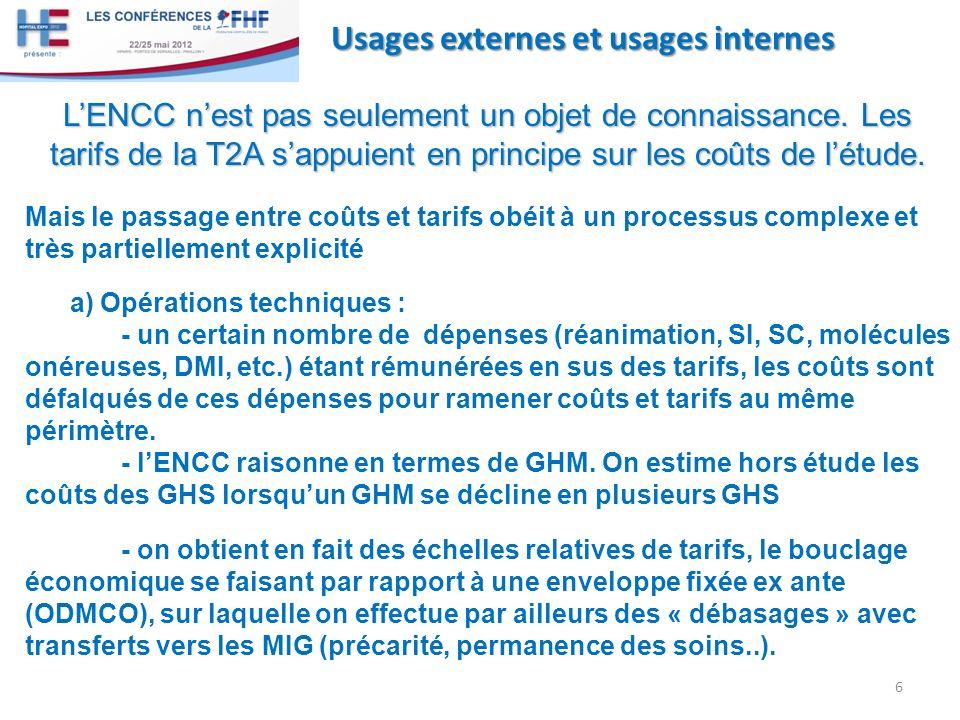 6 Usages externes et usages internes LENCC nest pas seulement un objet de connaissance. Les tarifs de la T2A sappuient en principe sur les coûts de lé