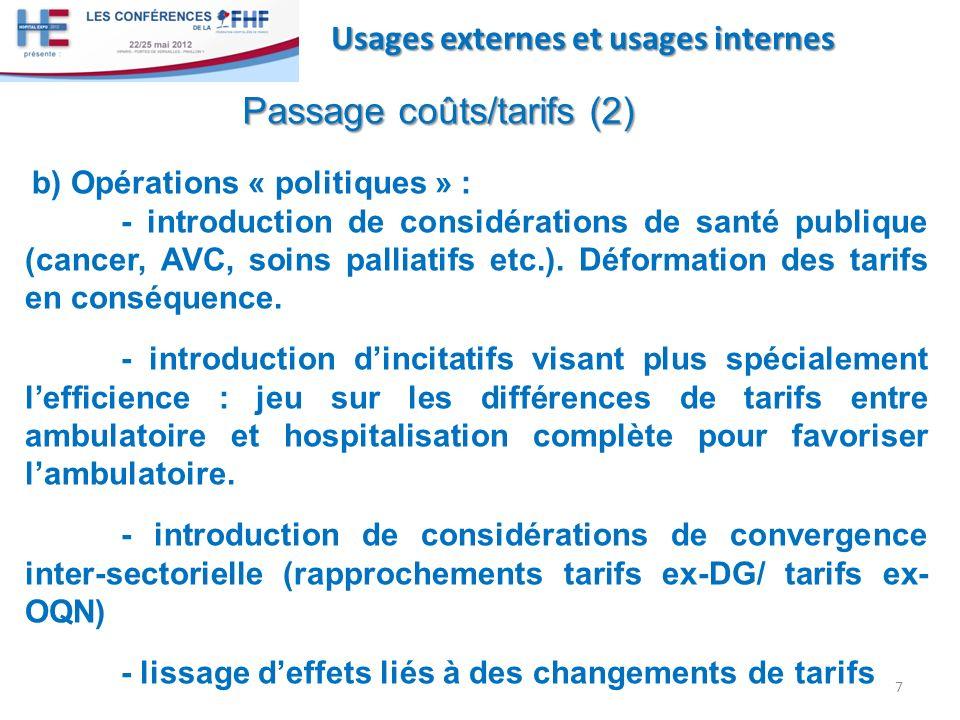 7 Usages externes et usages internes Passage coûts/tarifs (2) b) Opérations « politiques » : - introduction de considérations de santé publique (cance