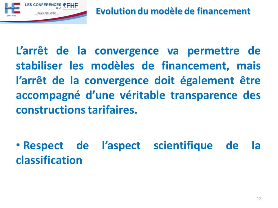 Larrêt de la convergence va permettre de stabiliser les modèles de financement, mais larrêt de la convergence doit également être accompagné dune véri