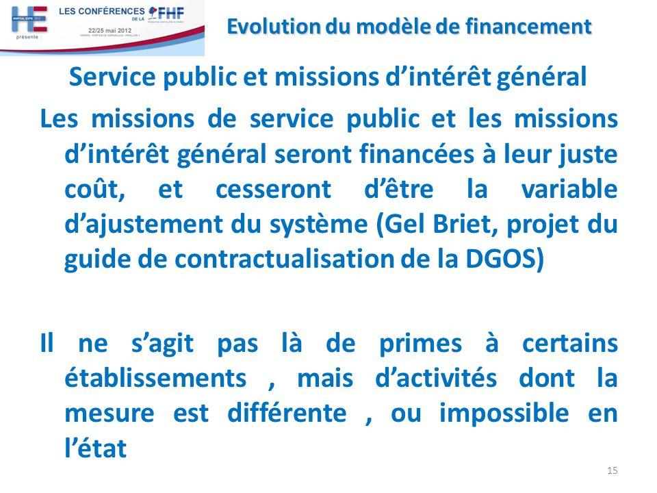 Service public et missions dintérêt général Les missions de service public et les missions dintérêt général seront financées à leur juste coût, et ces